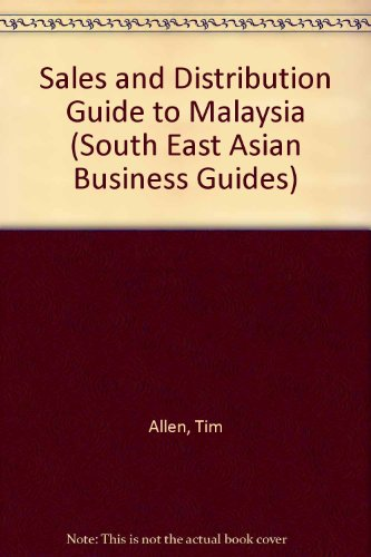 9780080349879: Sales and Distribution Guide to Malaysia (South East Asian Business Guides)
