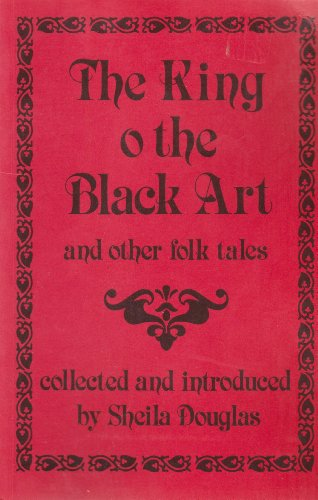 9780080350592: King o' the Black Art and Other Folk Tales