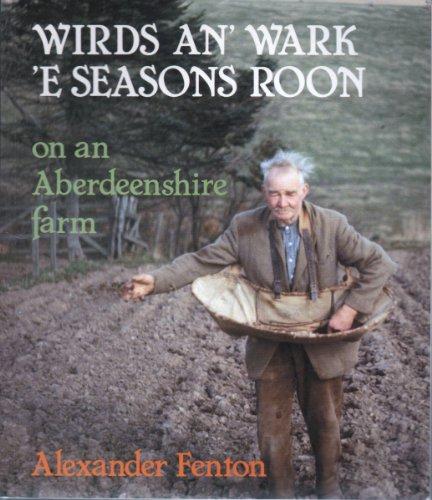 9780080350745: Wirds an' Wark 'e Seasons Roon: On an Aberdeenshire Farm