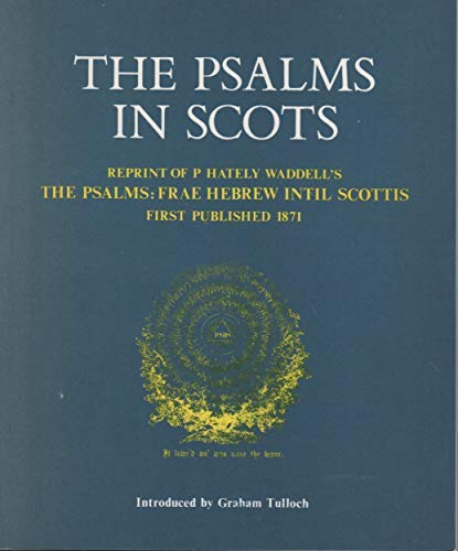 9780080350752: The Psalms in Scots: Reprint of P. Hately Waddell's the Psalms : Frae Hebrew Intil Scottis, First Published in 1871 (Scots Edition)