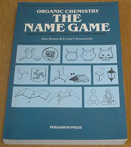 9780080351575: Organic Chemistry the Name Game: Modern Coined Terms and Their Origins