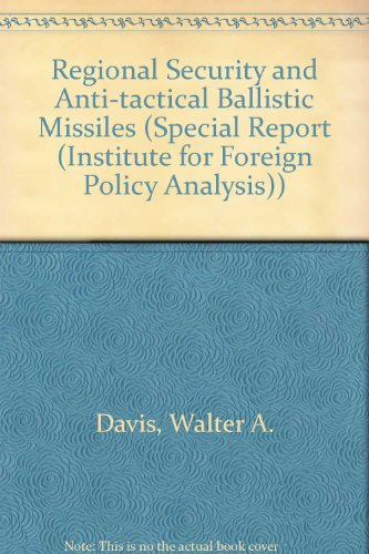 Regional Security and Anti-Tactical Ballistic Missiles: Political and Technical Issues