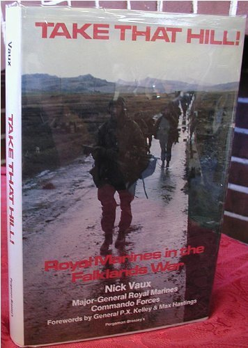 Take That Hill!: Royal Marines in the Falklands War: Vaux, Nick