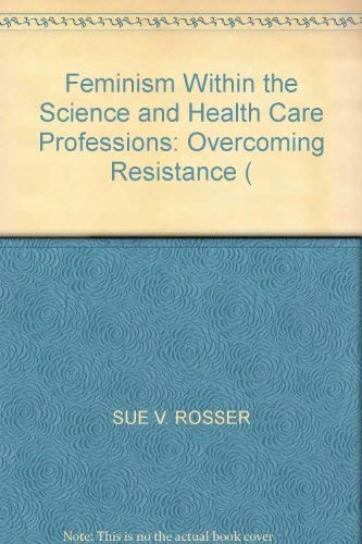 9780080355573: Feminism within the Science and Health Care Professions: Overcoming Resistance (Athene)