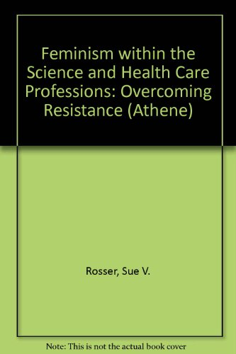 9780080355580: Feminism within the Science and Health Care Professions: Overcoming Resistance (Athene)