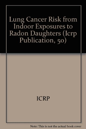9780080355795: Lung Cancer Risk from Indoor Exposures to Radon Daughters (Icrp Publication, 50)