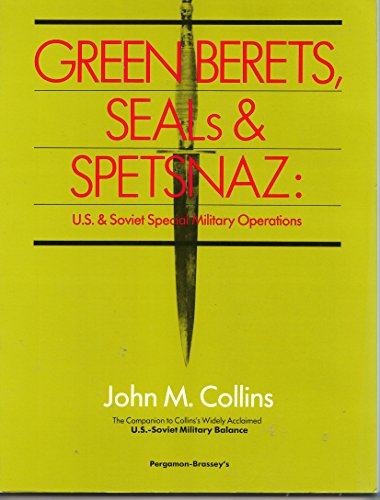 9780080357461: Green Berets, Seals and Spetsnaz: U.S. and Soviet Special Military Operations