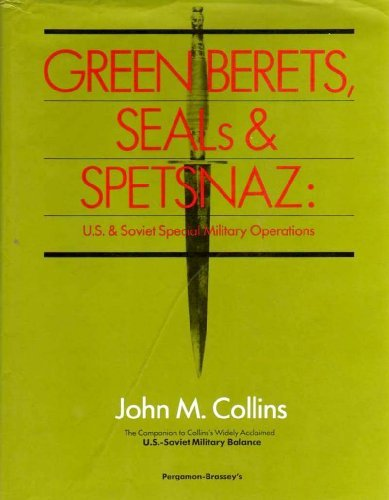 9780080357478: Green Berets, Seals and Spetsnaz: U.S. and Soviet Special Military Operations