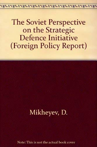 9780080357485: The Soviet Perspective on the Strategic Defense Initiative (Foreign Policy Report)