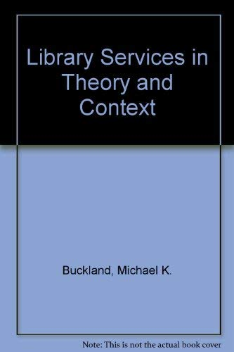 9780080357546: Library Services in Theory and Context, Second Edition
