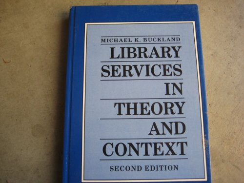 9780080357553: Library Services in Theory and Context, Second Edition