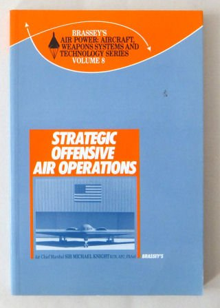 9780080358055: Strategic Offensive Air Operations (Air Power: Aircraft Weapons Systems & Technology)