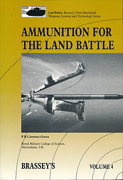 9780080358079: Ammunition for the Land Battle (Brassey's Land Warfare Series, Vol. 4)