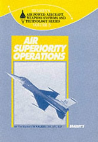 9780080358185: Air Superiority Operations (Brassey's Air Power : Aircraft, Weapons Systems and Technology Series, Vol 5)