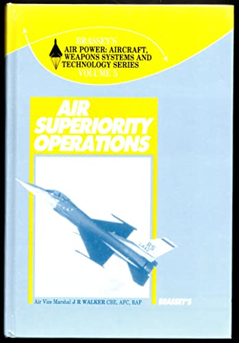 9780080358192: Air Superiority Operations (Brassey's Air Power : Aircraft, Weapons Systems and Technology Series, Vol 5)