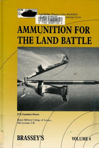 9780080358215: Ammunition for the Land Battle (Land Warfare: Brassey's New Battlefield Weapons Systems and Technology Series)
