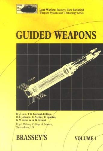 9780080358277: Guided Weapons (Land Warfare : Brasseys New Battlefield Weapons Systems and Technology Series, Volume 1)