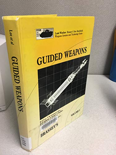 9780080358284: Guided Weapons (Land Warfare: Brassey's New Battlefield Weapons Systems and Technology Series)