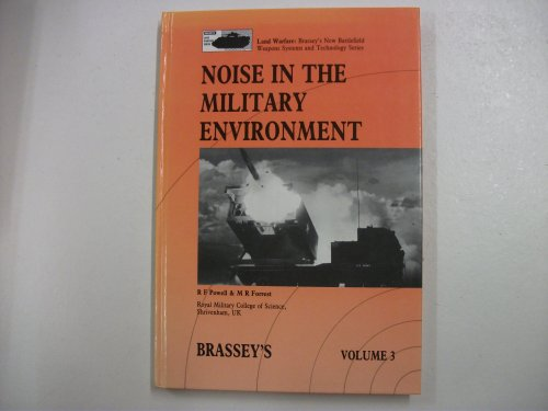 9780080358307: Noise in the Military Environment (Battlefield Weapons Systems & Technology)