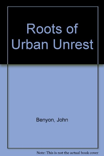 9780080358406: The Roots of Urban Unrest
