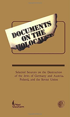 9780080358499: Documents on the Holocaust: Selected Sources on the Destruction of the Jews of Germany and Austria, Poland, and the Soviet Union