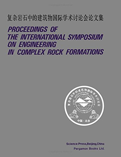 9780080358949: Proceedings of the International Symposium on Engineering in Complex Rock Formations: 3-7 November, 1986, Beijing, China