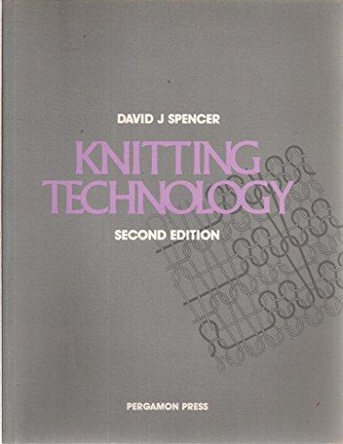 Knitting Technology: A Comprehensive Handbook and Practical: Spencer, David J.