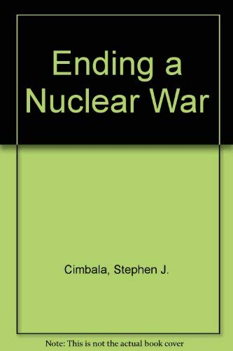 9780080359595: Ending a Nuclear War: Are the Superpowers Prepared?