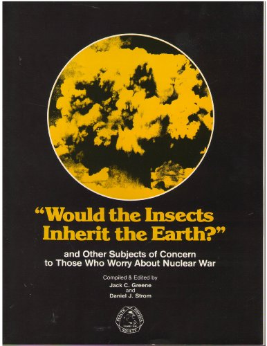 9780080359700: Would the Insects Inherit the Earth? and Other Subjects of Concern to Those Who Worry About Nuclear War