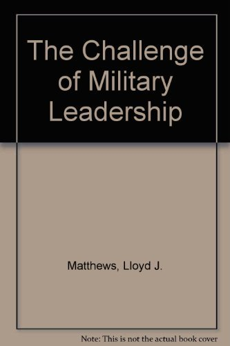 9780080359847: The Challenge of Military Leadership (Ausa Book)