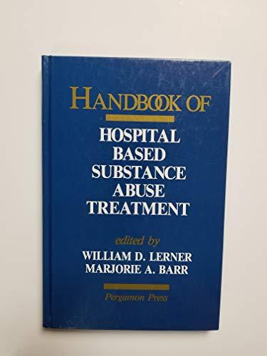 9780080360775: Handbook of Hospital Based Substance Abuse Treatment