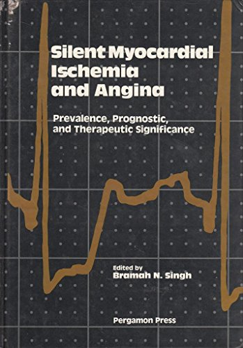 9780080360782: Silent Myocardial Ischaemia and Angina: Prevalence, Prognostic and Therapeutic Significance