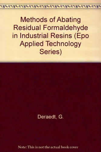 9780080362229: Methods of Abating Residual Formaldehyde in Industrial Resins (Epo Applied Technology Series)