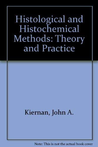 9780080362236: Histological & Histochemical Methods, Second Edition: Theory and Practice