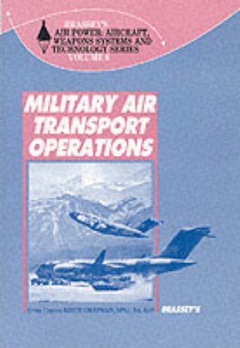 9780080362557: Military Air Transport Operations (Brassey's Air Power : Aircraft, Weapons Ystems and Technology Series, Vol 6)