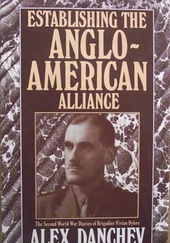 9780080362601: Establishing the Anglo-American Alliance: The Second World War Diaries of Brigadier Vivian Dykes