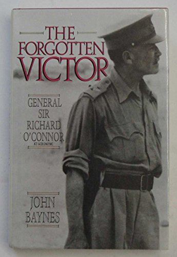 9780080362694: The Forgotten Victor: General Sir Richard O'Connor, KT, GCB, DSO, MC