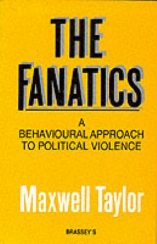 9780080362748: FANATICS--THE: Behavioural Approach to Political Violence
