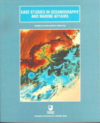 9780080363752: Case Studies in Oceanography and Marine Affairs (Oceanography textbooks)
