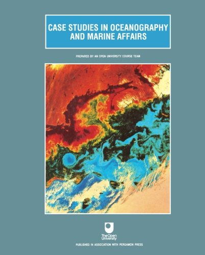 9780080363752: Case Studies in Oceanography and Marine Affairs (Open University Oceanography)