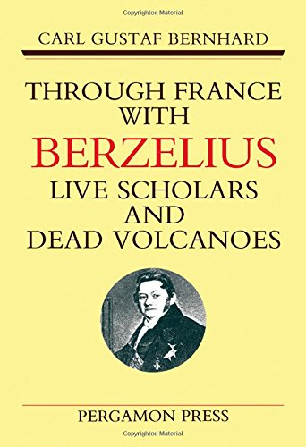 9780080363783: Through France with Berzelius: Live Scholars and Dead Volcanoes
