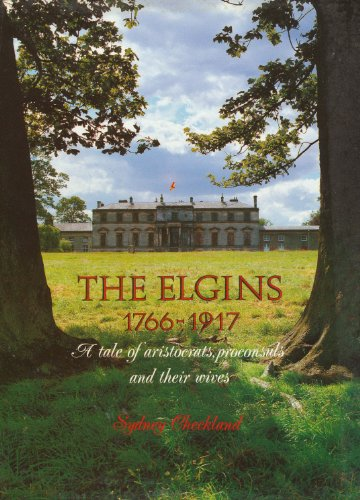 9780080363950: The Elgins: A Tale of Aristocrats, Proconsuls and Their Wives
