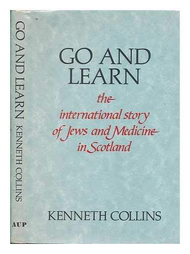 9780080364087: Go and Learn: The International Story of Jews and Medicine in Scotland