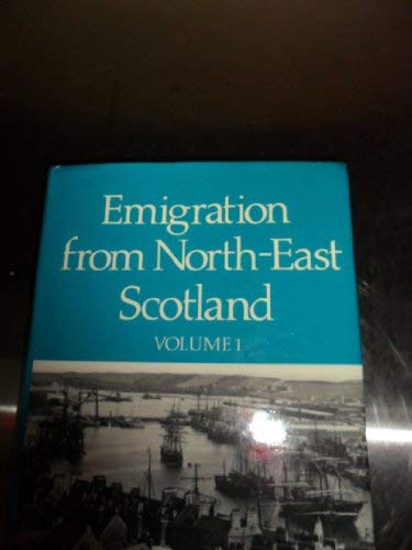 9780080364155: Emigration from Northeast Scotland: Willing Exiles