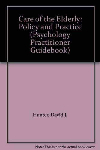 9780080364162: Care of the Elderly: Policy and Practice (Psychology Practitioner Guidebook)