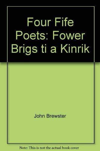 9780080364179: Four Fife Poets: Fower Brigs ti a Kinrik