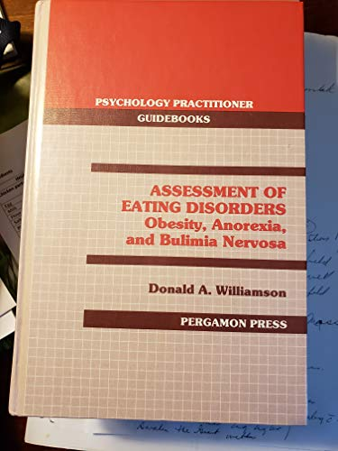 9780080364537: Assessment of Eating Disorders: Obesity, Anorexia and Bulimia Nervosa (Psychology practitioner guidebooks)