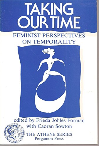 9780080364773: Taking Our Time: Feminist Perspectives on Temporality (Athene)