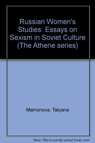 russian women s studies essays on sexism in soviet  9780080364827 russian women s studies essays on sexism in soviet culture the athene series