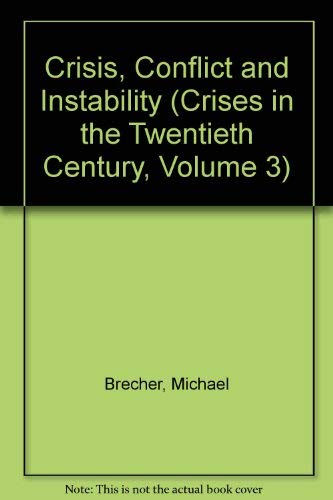 9780080365022: Crisis, Conflict and Instability (Crises in the Twentieth Century, Volume 3)